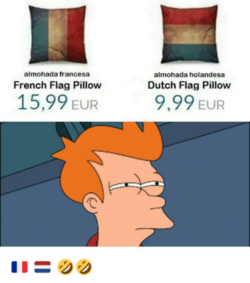 Dutches: almohada holandesa  almohada francesa  French Flag Pillow  Dutch Flag Pillow  15,99 EUR  9,99 EUR 🇫🇷 🇳🇱 🤣🤣
