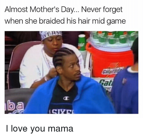 Love, Mother's Day, and I Love You: Almost Mother's Day... Never forget  when she braided his hair mid game  ER  Cat I love you mama