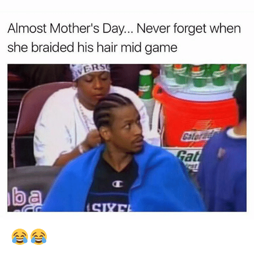Mother's Day, Game, and Hair: Almost Mother's Day... Never forget when  she braided his hair mid game  ER 😂😂