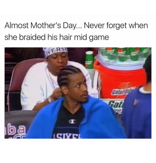 gat: Almost Mother's Day... Never forget when  she braided his hair mid game  Gat