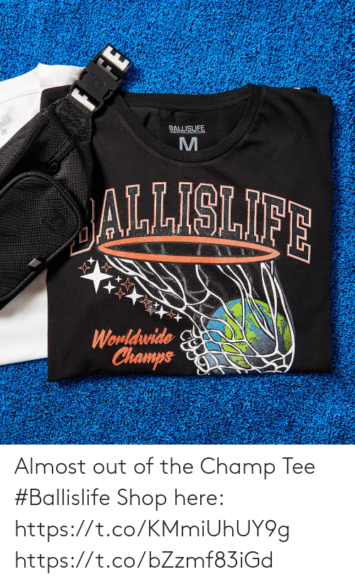 tee: Almost out of the Champ Tee #Ballislife   Shop here: https://t.co/KMmiUhUY9g https://t.co/bZzmf83iGd