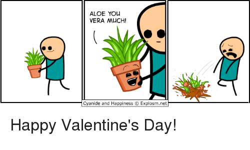 Cyanid And Happiness: ALOE YOU  VERA MUCH!  Cyanide and Happiness Explosm.net Happy Valentine's Day!