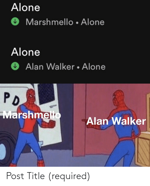 alan: Alone  Marshmello • Alone  Alone  Alan Walker • Alone  PD  Marshmello  Alan Walker Post Title (required)