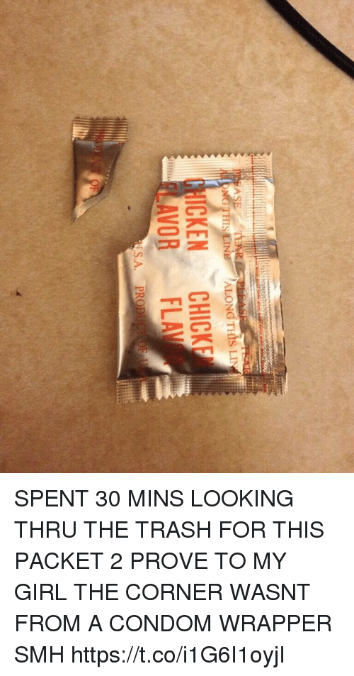 Condom, Smh, and Trash: ALONG THIS LIN  CHICKENCHICK  FLAVOR FLA  S.A. PRODU SPENT 30 MINS LOOKING THRU THE TRASH FOR THIS PACKET 2 PROVE TO MY GIRL THE CORNER WASNT FROM A CONDOM WRAPPER SMH https://t.co/i1G6I1oyjI