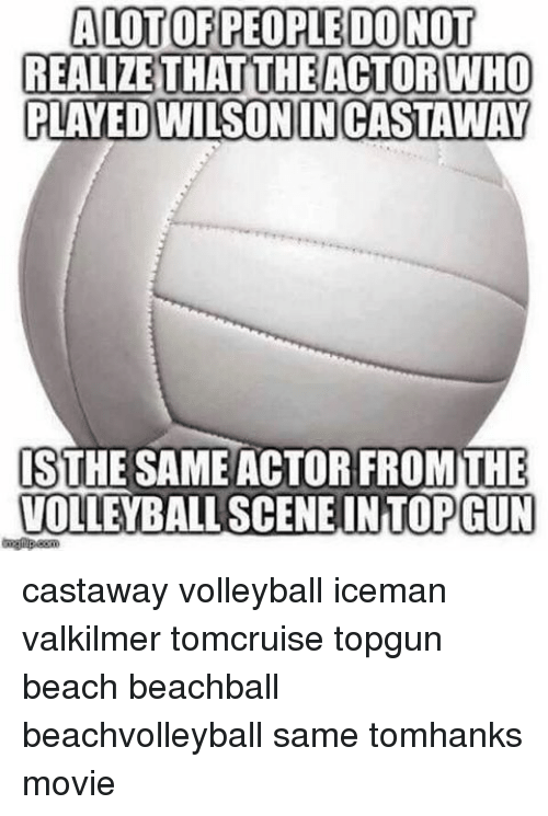 castaway: ALOTOF PEOPLE DONOT  REALZE THAT THE ACTOR WHO  PLAYED WILSON INCASTAWAY  ISTHESAME ACTOR FROM THE  VOLLEYBALL SCENE IN TOPGUN castaway volleyball iceman valkilmer tomcruise topgun beach beachball beachvolleyball same tomhanks movie
