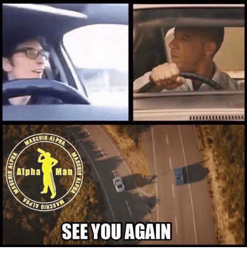 See You Again: Alpha  Man  SEE YOU AGAIN