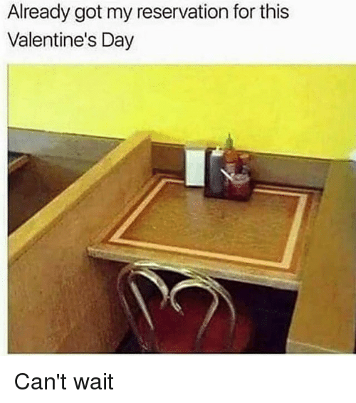 Memes, Valentine's Day, and 🤖: Already got my reservation for this  Valentine's Day Can't wait