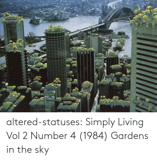 vol: altered-statuses: Simply Living Vol 2 Number 4 (1984) Gardens in the sky