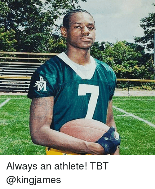 Memes, Tbt, and 🤖: Always an athlete! TBT @kingjames