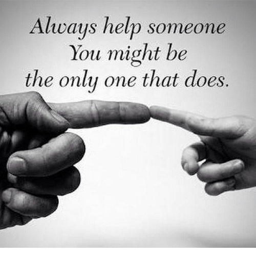 helping someone that help you in
