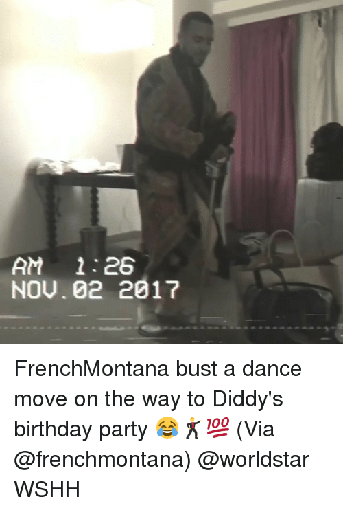 Birthday, Memes, and Party: AM 1:26  NOU. 02 2017 FrenchMontana bust a dance move on the way to Diddy's birthday party 😂🕺💯 (Via @frenchmontana) @worldstar WSHH