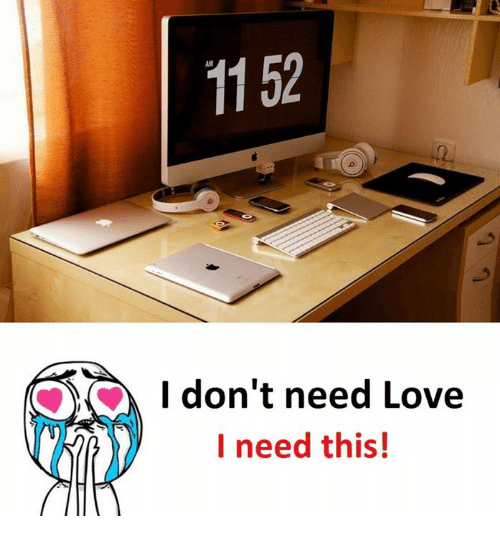 Love, This, and Donte: AM  11 52  I don't need Love  I need this!