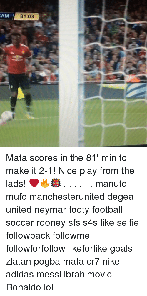 Adidas, Football, and Goals: AM  81:03 Mata scores in the 81' min to make it 2-1! Nice play from the lads! ❤️🔥👹 . . . . . . manutd mufc manchesterunited degea united neymar footy football soccer rooney sfs s4s like selfie followback followme followforfollow likeforlike goals zlatan pogba mata cr7 nike adidas messi ibrahimovic Ronaldo lol