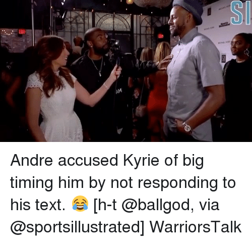 Basketball, Golden State Warriors, and Sports: AM Andre accused Kyrie of big timing him by not responding to his text. 😂 [h-t @ballgod, via @sportsillustrated] WarriorsTalk