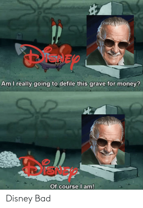 defile: Am I really going to defile this grave.for money?  ISNE  Of course I am! Disney Bad