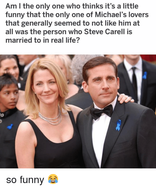 Michaels: Am I the only one who thinks it's a little  funny that the only one of Michael's lovers  that generally seemed to not like him at  all was the person who Steve Carell is  married to in real life? so funny 😂