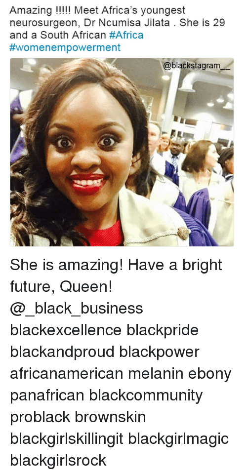 Amazin: Amazin  neurosurgeon, Dr Ncumisa Jilata . She is 29  and a South African #Africa  #wo m e n empowerment  @blackstagram She is amazing! Have a bright future, Queen! @_black_business blackexcellence blackpride blackandproud blackpower africanamerican melanin ebony panafrican blackcommunity problack brownskin blackgirlskillingit blackgirlmagic blackgirlsrock