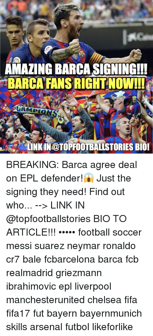 Arsenal, Chelsea, and Fifa: AMAZING BARCA SIGNING!!  BARCA FANS RIGHT NOW!!!  AMPION  LINKIN@TOPROOTBALLSTORIES BIOI BREAKING: Barca agree deal on EPL defender!😱 Just the signing they need! Find out who... --> LINK IN @topfootballstories BIO TO ARTICLE!!! ••••• football soccer messi suarez neymar ronaldo cr7 bale fcbarcelona barca fcb realmadrid griezmann ibrahimovic epl liverpool manchesterunited chelsea fifa fifa17 fut bayern bayernmunich skills arsenal futbol likeforlike