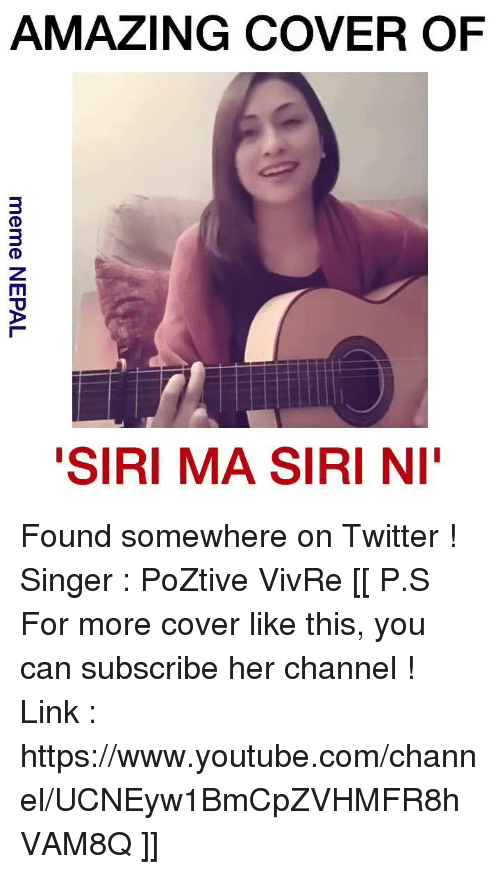 "Siri, Nepali, and Singer: AMAZING COVER OF  ""SIRI MA SIRI NI Found somewhere on Twitter ! Singer : PoZtive VivRe  [[ P.S For more cover like this, you can subscribe her channel ! Link : https://www.youtube.com/channel/UCNEyw1BmCpZVHMFR8hVAM8Q ]]"