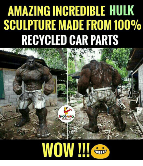 incredible hulk: AMAZING INCREDIBLE HULK  SCULPTURE MADE FROM 100%  RECYCLED CAR PARTS  WoW!lle