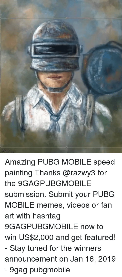 hashtag: Amazing PUBG MOBILE speed painting Thanks @razwy3 for the 9GAGPUBGMOBILE submission. Submit your PUBG MOBILE memes, videos or fan art with hashtag 9GAGPUBGMOBILE now to win US$2,000 and get featured! - Stay tuned for the winners announcement on Jan 16, 2019 - 9gag pubgmobile