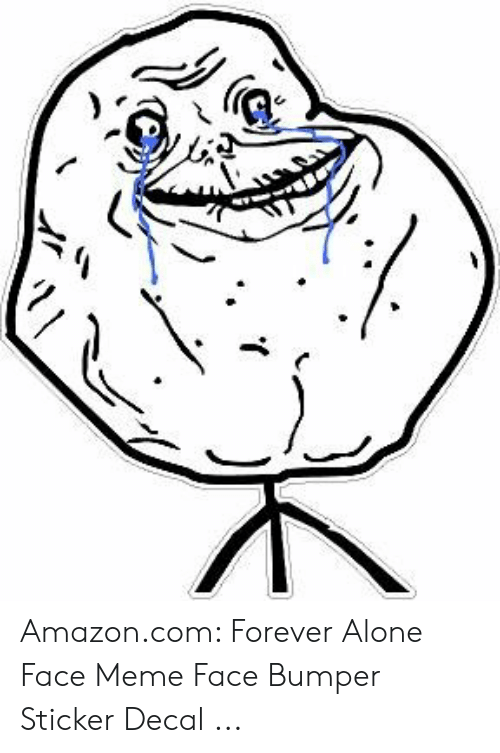 Forever Alone Rage Face: Amazon.com: Forever Alone Face Meme Face Bumper Sticker Decal ...
