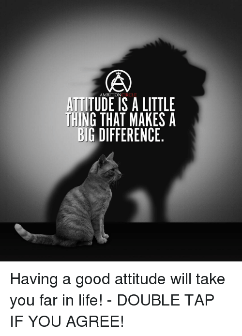circling: AMBITION  CIRCLE  ATTITUDE IS A LITTLE  THING THAT MAKES A  BIG DIFFERENCE Having a good attitude will take you far in life! - DOUBLE TAP IF YOU AGREE!