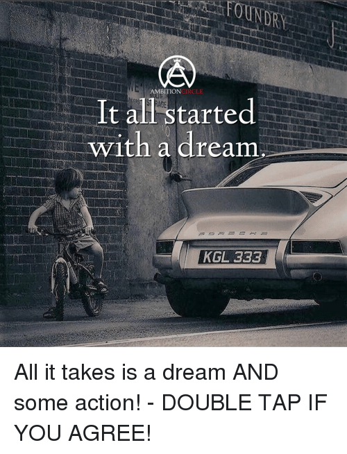 circling: AMBITION  CIRCLE  It al started  with a dream  KGL 333 All it takes is a dream AND some action! - DOUBLE TAP IF YOU AGREE!