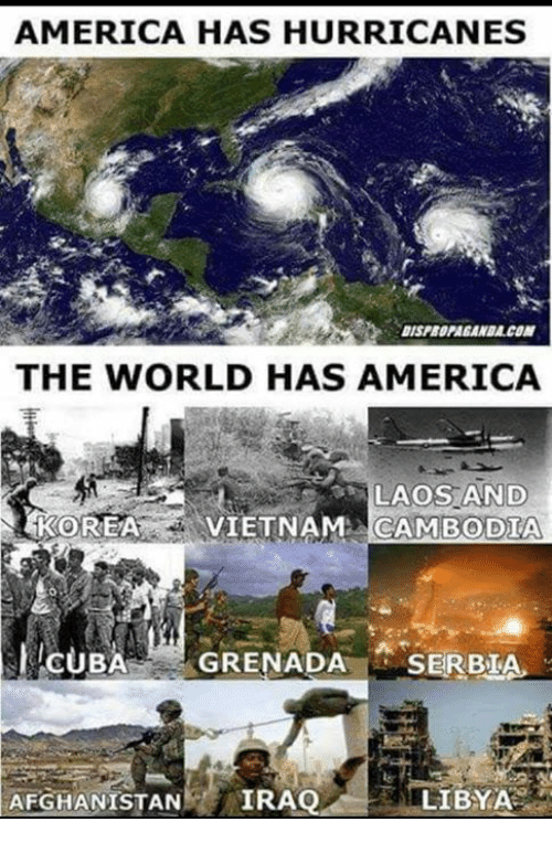libya: AMERICA HAS HURRICANES  DISPROPAGANDA.CON  THE WORLD HAS AMERICA  LAOS AND  KOREA VIETNAM CAMBODIA  CUBA GRENADA SERBIA  AFGHANISTAN IRA  LIBYA