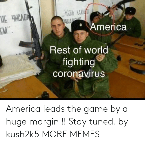 Game: America leads the game by a huge margin !! Stay tuned. by kush2k5 MORE MEMES