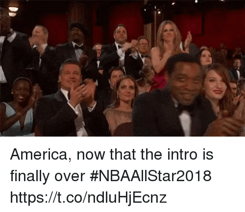America, Sports, and Now: America, now that the intro is finally over #NBAAllStar2018 https://t.co/ndluHjEcnz