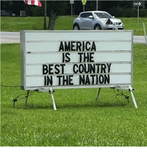 Dank Memes: AMERICA  US THE  BEST COUNTRY  IN THE NATION