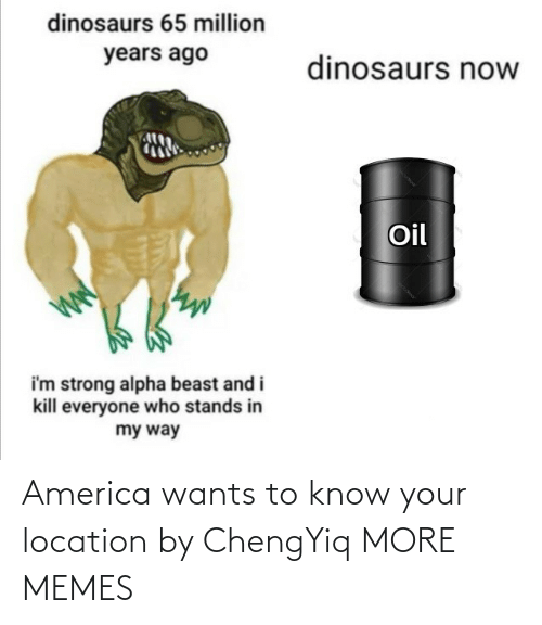 Know Your: America wants to know your location by ChengYiq MORE MEMES