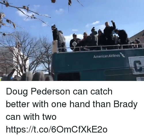 Doug, Football, and Nfl: American Airlines Doug Pederson can catch better with one hand than Brady can with two  https://t.co/6OmCfXkE2o