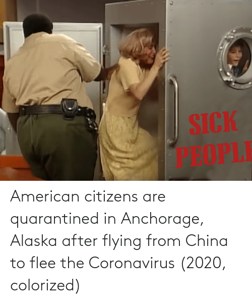 flee: American citizens are quarantined in Anchorage, Alaska after flying from China to flee the Coronavirus (2020, colorized)