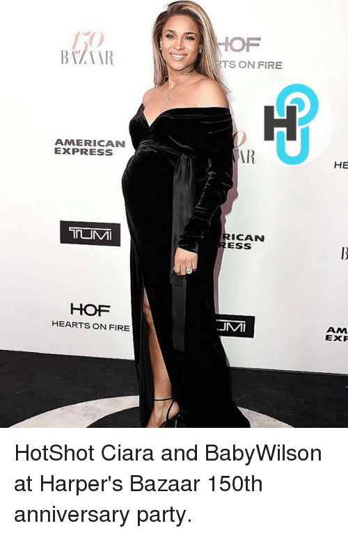 Ciara, Memes, and American Express: AMERICAN  EXPRESS  HOF  HEARTS ON FIRE  RTS ON FIRE  AAR  ICAN  ESS  .JMMI  HE  ANM  EXF HotShot Ciara and BabyWilson at Harper's Bazaar 150th anniversary party.