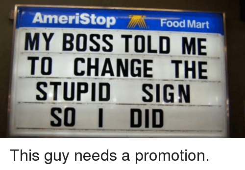 Ameristop Food Mart MY BOSS TOLD ME TO CHANGE THE STUPID ...