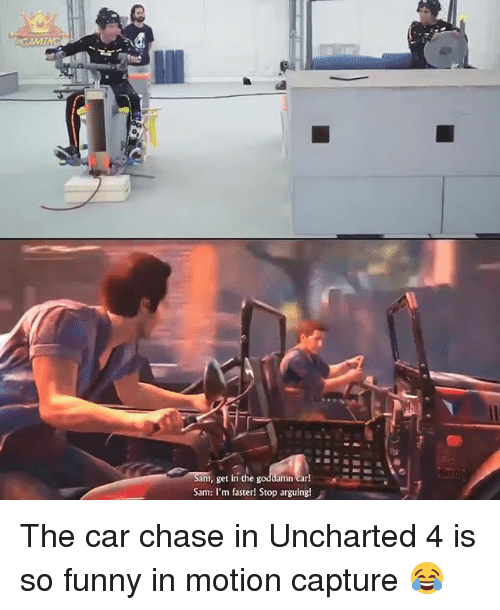 Funny, Memes, and Chase: AMI  am, get in the  Sam: I'm faster! Stop arguing! The car chase in Uncharted 4 is so funny in motion capture 😂