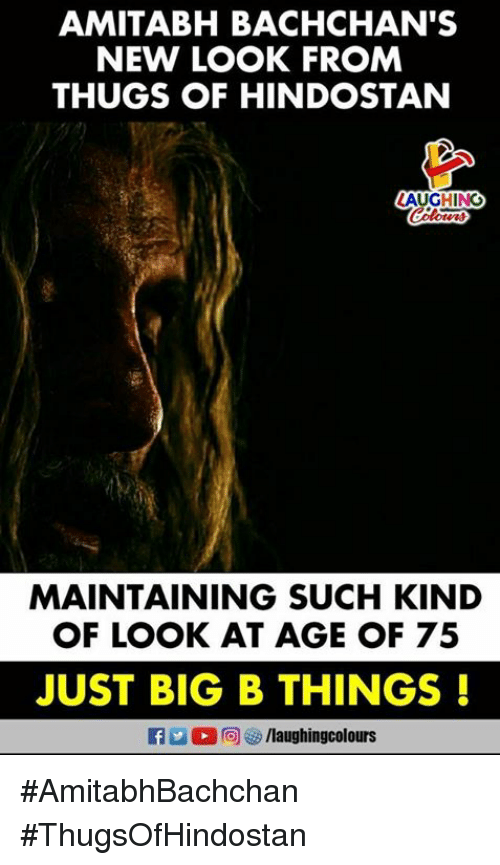 Indianpeoplefacebook, Big, and New: AMITABH BACHCHAN'S  NEW LOOK FROM  THUGS OF HINDOSTAN  LAUGHING  otin  MAINTAINING SUCH KIND  OF LOOK AT AGE OF 75  JUST BIG B THINGS!  fo/laughingcolours #AmitabhBachchan #ThugsOfHindostan
