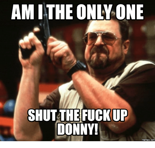 wanted shut the fuck up