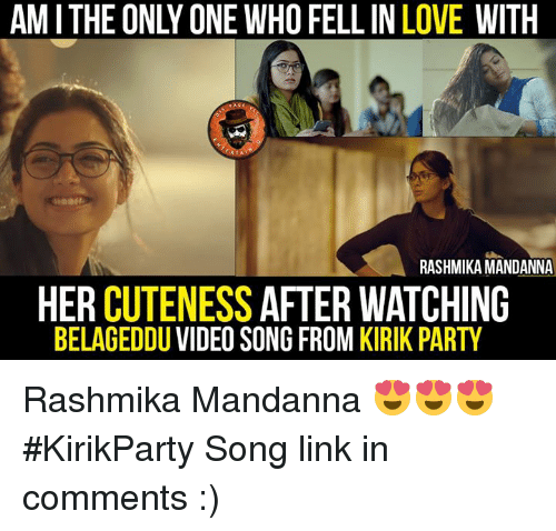 video songs: AMITHE ONLY ONE WHO WITH  WITH  RASHMIKAMANDANNA  HER  CUTENESS  AFTER WATCHING  BELAGEDDU VIDEO SONG FROM KIRIK PARTY Rashmika Mandanna 😍😍😍 #KirikParty  Song link in comments :)