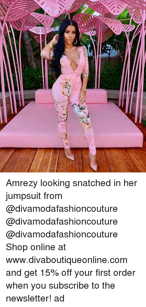 Memes, Snatched, and 🤖: Amrezy looking snatched in her jumpsuit from @divamodafashioncouture @divamodafashioncouture @divamodafashioncouture Shop online at www.divaboutiqueonline.com and get 15% off your first order when you subscribe to the newsletter! ad