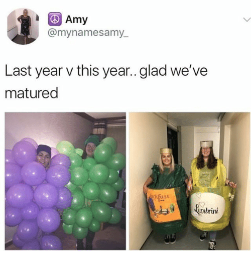 Memes, 🤖, and Amy: Amy  @mynamesamy_  Last year v this year..glad we've  matured  kfast