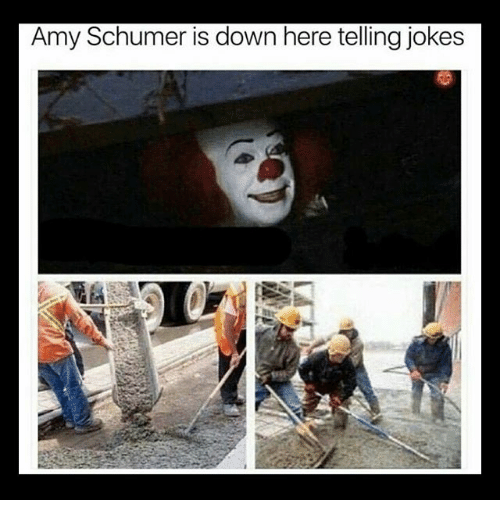 Amy Schumer, Memes, and Jokes: Amy Schumer is down here telling jokes