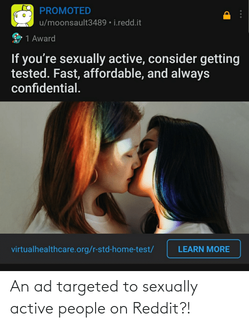 Sexually: An ad targeted to sexually active people on Reddit?!