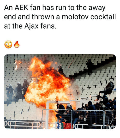 cocktail: An AEK fan has run to the away  end and thrown a molotov cocktail  at the Ajax fans.