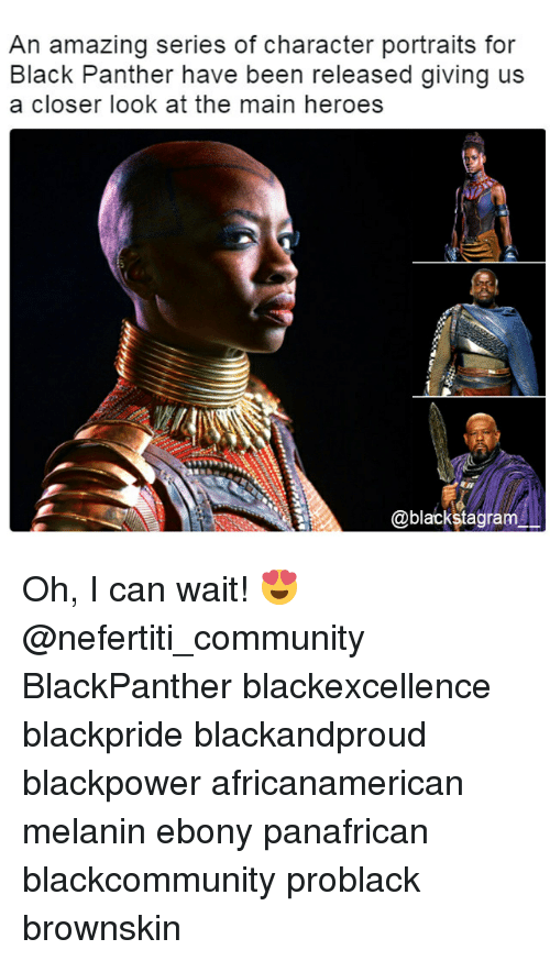 Community, Memes, and Black: An amazing series of character portraits for  Black Panther have been released giving us  a closer look at the main heroes  @blackstagram Oh, I can wait! 😍 @nefertiti_community BlackPanther blackexcellence blackpride blackandproud blackpower africanamerican melanin ebony panafrican blackcommunity problack brownskin
