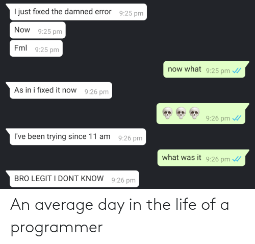 average: An average day in the life of a programmer