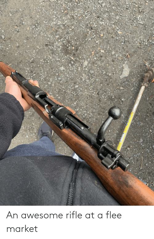 flee: An awesome rifle at a flee market