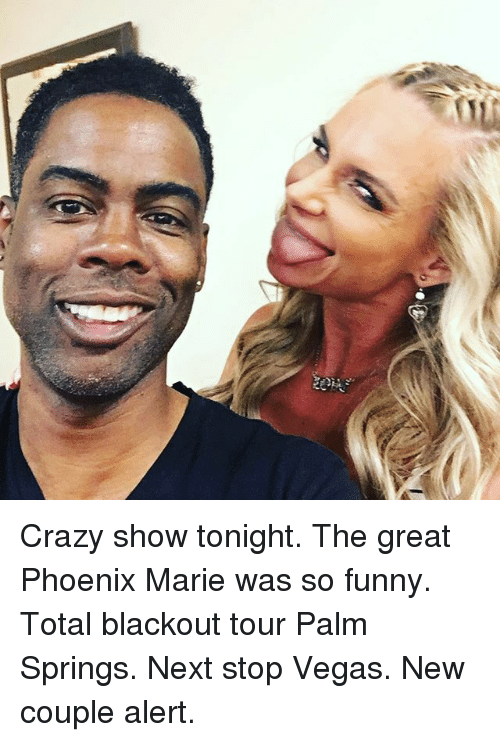 palm springs: AN Crazy show tonight. The great Phoenix Marie was so funny. Total blackout tour Palm Springs. Next stop Vegas. New couple alert.